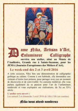 Dame Nika, Artisan d'Art, Enlumineur Calligraphe ouvrira son atelier, situé au Musée de l'Auditoire, Grande rue à Sainte-Suzanne, pour les JEMA (Journées Européennes des Métiers d'Art).