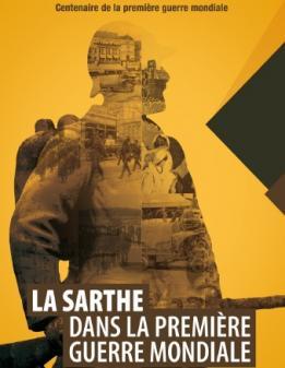 Alpes mancelles activités présente : La Sarthe dans la Première Guerre Mondiale le 2018-08-28 09:00:00 - 2018-09-09 19:00:00